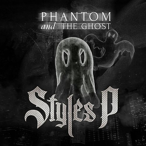 Play & Download Phantom and The Ghost by Styles P | Napster