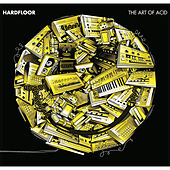Play & Download The Art of Acid by Hardfloor | Napster
