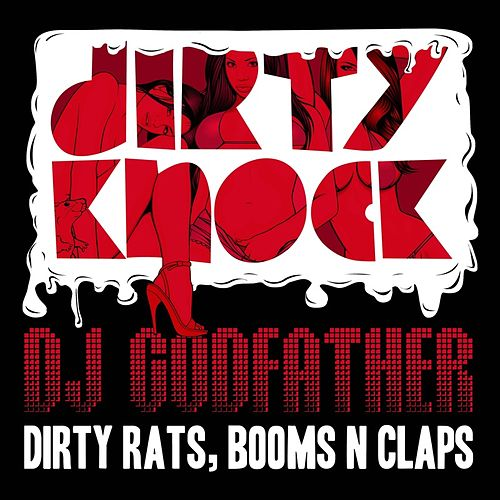 Play & Download Dirty Rats, Booms N Claps by DJ Godfather | Napster