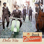 Dolce Vita by Don & Giovannis