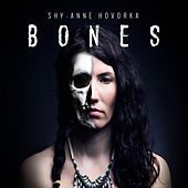 Play & Download Bones by Shy-Anne Hovorka | Napster