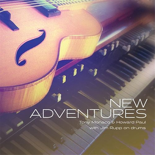 Play & Download Tony Monaco & Howard Paul: New Adventures by Tony Monaco | Napster