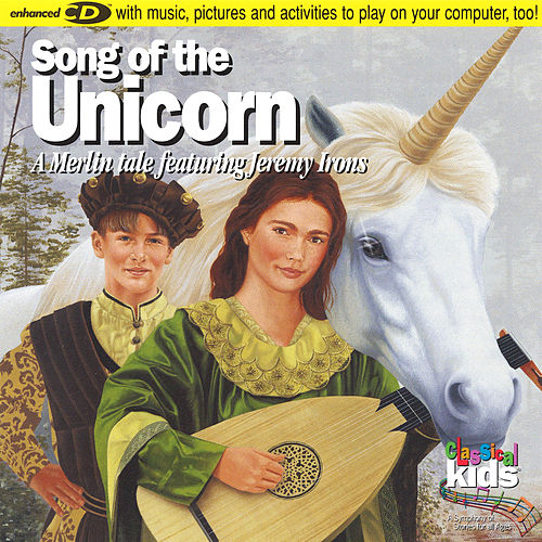 Play & Download Song Of The Unicorn (a Merlin Tale Featuring Jeremy Irons) by Susan Hammond | Napster