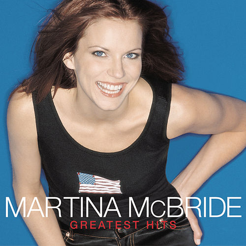 Play & Download Greatest Hits by Martina McBride | Napster
