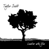 Play & Download Lonelier With You by Taylor Scott | Napster