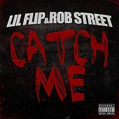 Play & Download Catch Me by Lil' Flip | Napster