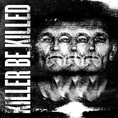 Play & Download Killer Be Killed by Killer Be Killed | Napster