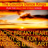 Play & Download The Country Dance Kings Play the Billy Ray Cyrus Songs by Country Dance Kings | Napster