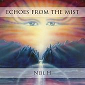 Play & Download Echoes from the Mist by Neil H. | Napster