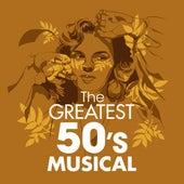 The Greatest 50s Musicals de Various Artists