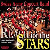 Play & Download Reach for the Stars by Swiss Army Concert Band | Napster