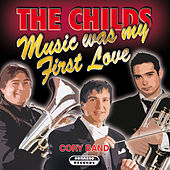 The Childs - Music Was My First Love by The Cory Band
