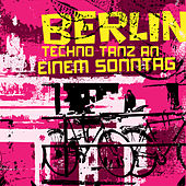 Play & Download Berlin Techno Tanz an Einem Sonntag by Various Artists | Napster