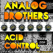 Play & Download Acid Control by Analog Brothers | Napster