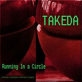 Running In A Circle by Takeda