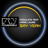 Play & Download Say Yeah (feat. Marie Louise) by Modulate | Napster