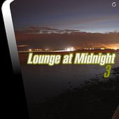 Play & Download Lounge at Midnight 3 - EP by Various Artists | Napster