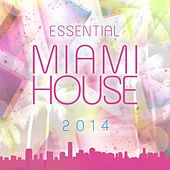 Play & Download Essential Miami House 2014 - EP by Various Artists | Napster