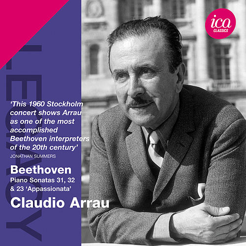 Play & Download Beethoven: Piano Sonatas Nos. 23, 31 & 32 by Claudio Arrau | Napster