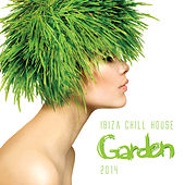 Play & Download Ibiza Chill House Garden 2014 by Various Artists | Napster
