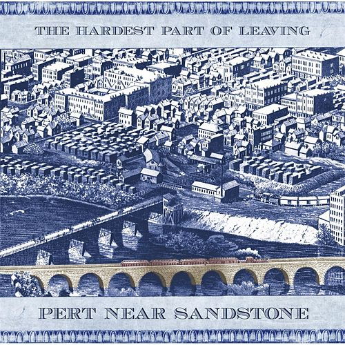 Play & Download The Hardest Part of Leaving by Pert Near Sandstone | Napster