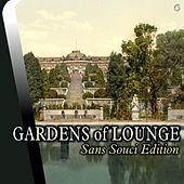 Play & Download Gardens of Lounge Sans Souci Edition - EP by Various Artists | Napster