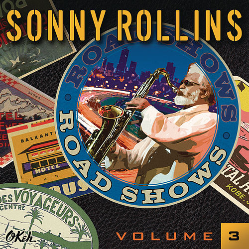 Road Shows, Vol. 3 by Sonny Rollins