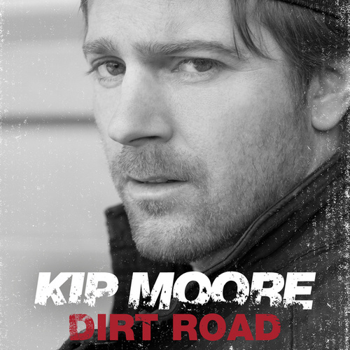 Play & Download Dirt Road by Kip Moore | Napster