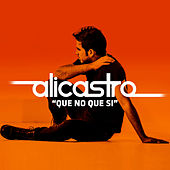 Play & Download Que No Que Si by Alicastro | Napster