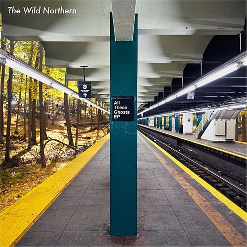 Play & Download All These Ghosts by The Wild Northern | Napster