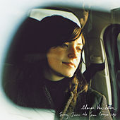 Play & Download Every Time the Sun Comes Up by Sharon Van Etten | Napster