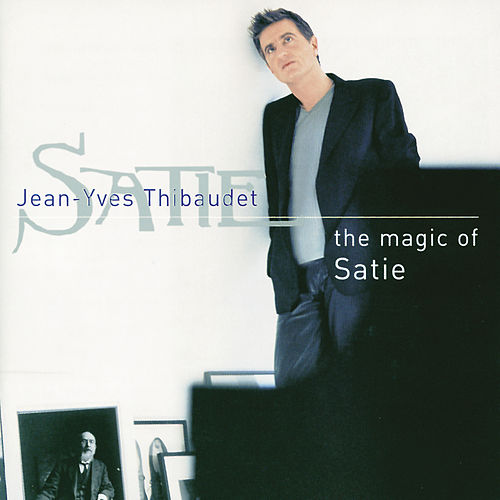 Play & Download Satie: The Magic of Satie by Jean-Yves Thibaudet | Napster