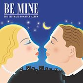 Be Mine - The Ultimate Romance album by Various Artists