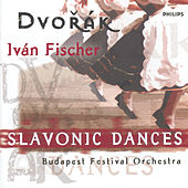 Play & Download Dvorák: Slavonic Dances Opp.46 & 72 by Budapest Festival Orchestra | Napster