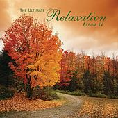 The Ultimate Relaxation Album IV by Various Artists