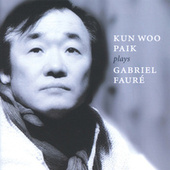 Play & Download Fauré: Piano Music by Kun Woo Paik | Napster