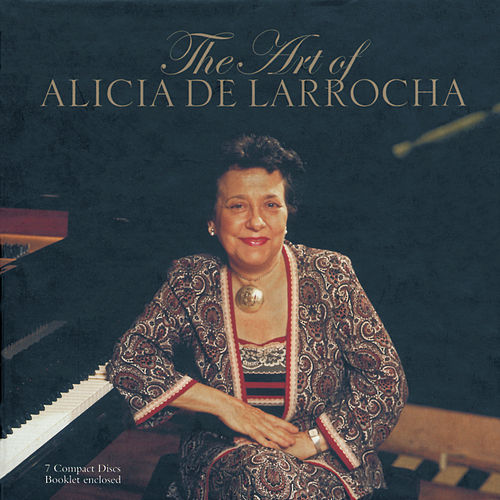 Play & Download The Art of Alicia de Larrocha by Alicia De Larrocha | Napster