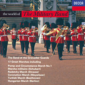 Play & Download The World of the Military Band by The Band Of The Grenadier Guards | Napster
