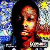 Dopamine: My Life on My Back by Jesse Boykins III
