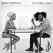 B4 the Night Is Thru - Single by Jesse Boykins III