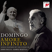 Play & Download Amore Infinito - Songs Inspired by the Poems of John Paul II - Karol Wojtyla by Placido Domingo | Napster