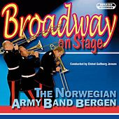 Play & Download Broadway On Stage by The Norwegian Army Band Bergen | Napster