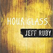 Play & Download Hourglass by Jeff Ruby | Napster