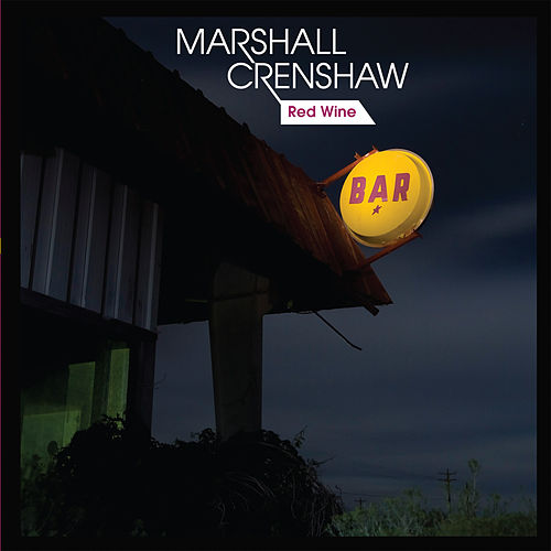 Play & Download Red Wine by Marshall Crenshaw | Napster