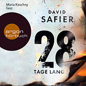 Play & Download 28 Tage lang (Gekürzte Fassung) by David Safier | Napster