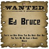 Play & Download Wanted: Ed Bruce by Ed Bruce | Napster