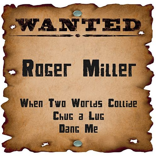 Play & Download Wanted: Roger Miller by Roger Miller | Napster