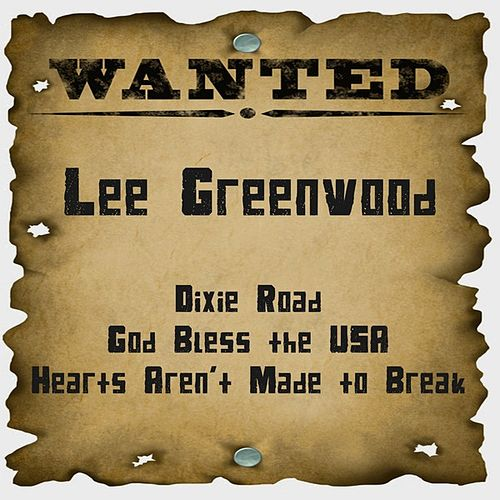 Play & Download Wanted: Lee Greenwood by Lee Greenwood | Napster