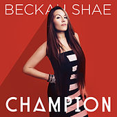 Play & Download Champion by Beckah Shae | Napster