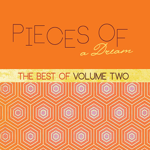 Play & Download The Best Of, Vol. 2 by Pieces of a Dream | Napster